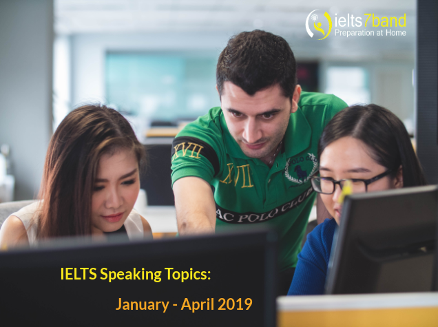 IELTS Speaking Topics January to April 2019